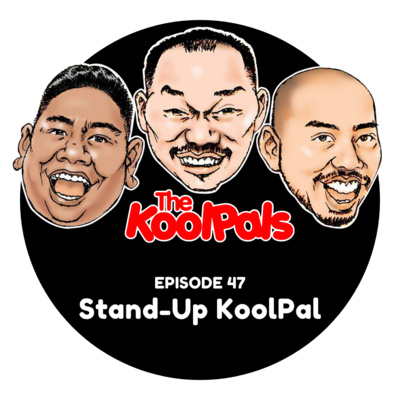 EPISODE 47: Stand-Up KoolPal