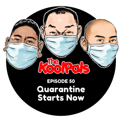 EPISODE 50: Quarantine Starts Now