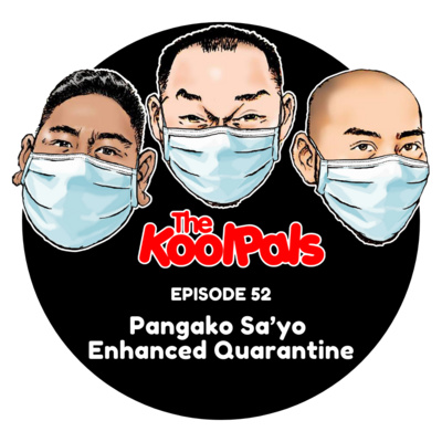 EPISODE 52: Pangako Sa'yo Enhanced Quarantine