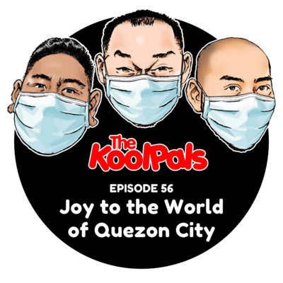 EPISODE 56: Joy to the World of Quezon City