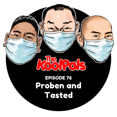 EPISODE 76: Proben and Tasted