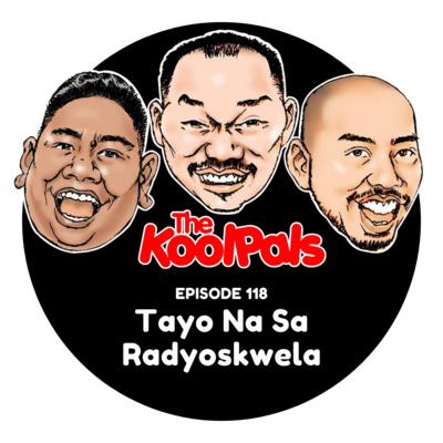 EPISODE 118: Tayo Na Sa Radyoskwela
