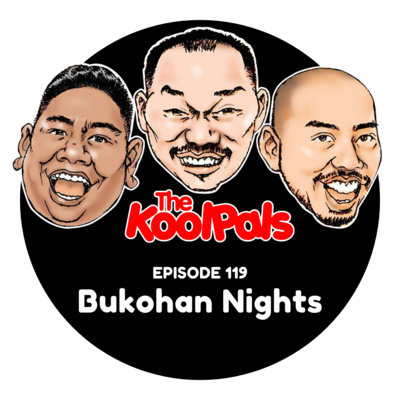 EPISODE 119: Bukohan Nights