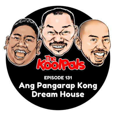 EPISODE 131: Ang Pangarap Kong Dream House