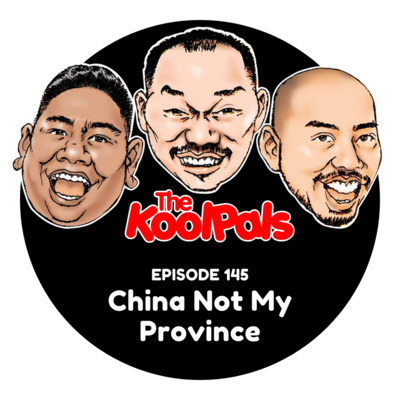 EPISODE 145: China Not My Province