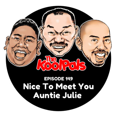 EPISODE 149: Nice To Meet You Auntie Julie
