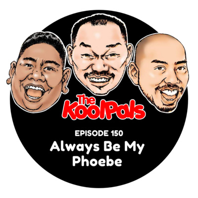 EPISODE 150: Always Be My Phoebe