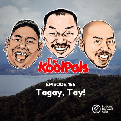 EPISODE 155: Tagay, Tay!
