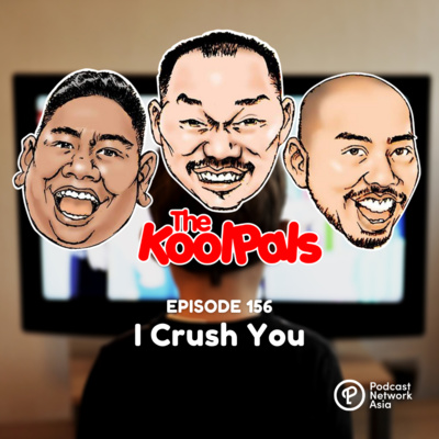 EPISODE 156: I Crush You