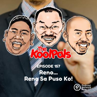 EPISODE 157: Reno... Reno Sa Puso Ko!