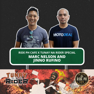 Ep. 8: Marc Nelson and Jinno Rufino (Tunay na Rider x Ride PH Cafe Special)