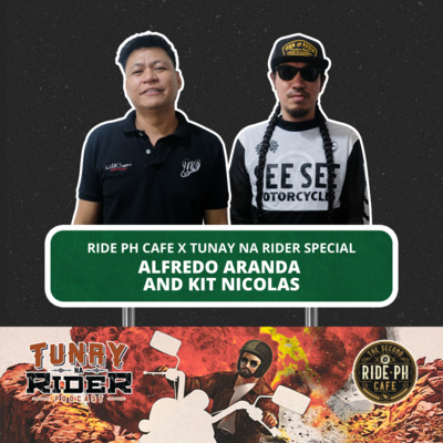 Ep. 9: Alfredo Aranda and Kit Nicolas (Tunay na Rider x Ride PH Cafe Special)