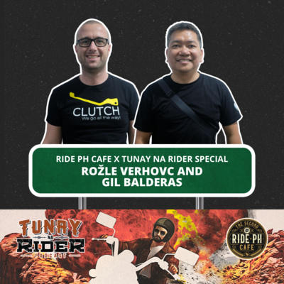 Ep. 10: Rožle Verhovc and Gil Balderas (Tunay na Rider x Ride PH Cafe Special)