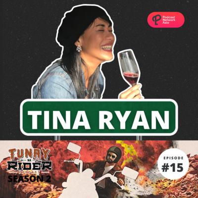 Ep. 15: Tina Ryan (Tunay Na Rider or Tina Na Rider?