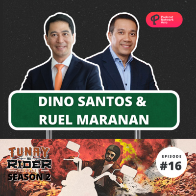 Ep. 16: Dino Santos and Ruel Maranan