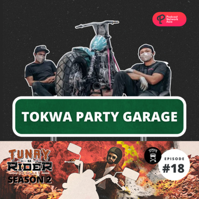 Ep. 18: Tokwa Party Garage