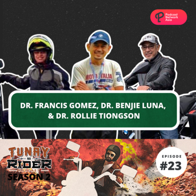 Ep. 23: Doctors Who Ride (Dr. Francis Gomez, Dr. Benjie Luna, and Dr. Rollie Tiongson)