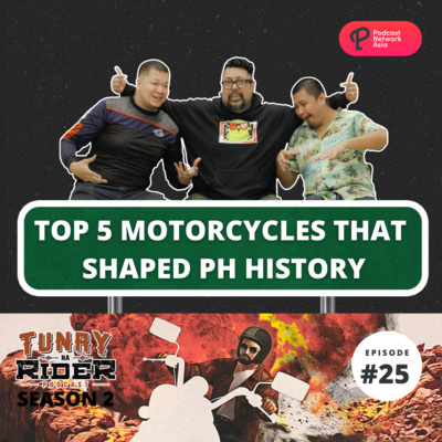 Ep. 25: Top 5 Motorcycles That Shaped PH History