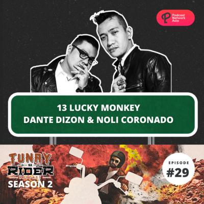 Ep. 29: 13 Lucky Monkey (Dante Dizon and Noli Coronado)