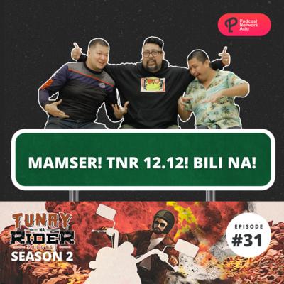 Ep. 31: Mamser! TNR 12.12! Bili Na!
