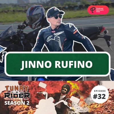 Ep. 32: Jinno Rufino