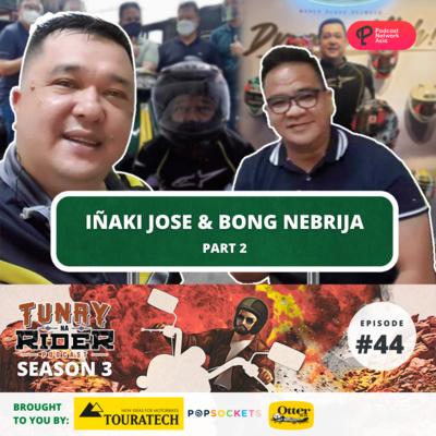 Ep. 44 (Part 2): Iñaki Jose and Edison Bong Nebrija