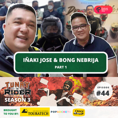 Ep. 44 (Part 1): Iñaki Jose and Edison Bong Nebrija