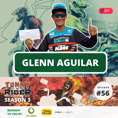 Episode 56: LEARN FROM THE GOAT MOTOCROSS RIDER AND 3 DECADES OF RIDING WITH GLENN AGUILAR