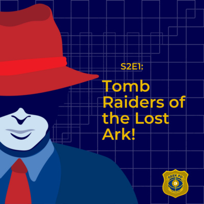 S2E1: Tomb Raiders of the Lost Ark!