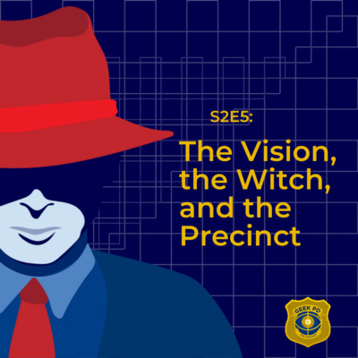 S2E5: The Vision, the Witch, and the Precinct
