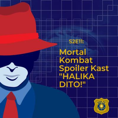 "S2E11: Mortal Kombat Spoiler Kast - ""HALIKA DITO!"""