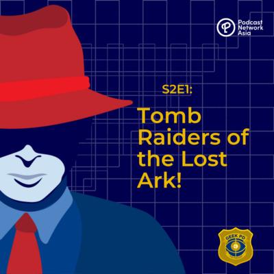 S2E1: Tomb Raiders of the Lost Ark!