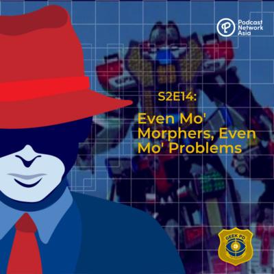 S2E14: Even Mo' Morphers, Even Mo' Problems