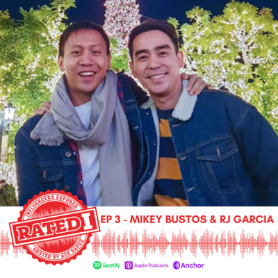 Episode 3: Mikey Bustos & RJ Garcia