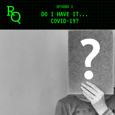 Episode 2: Do I have it… COVID-19?