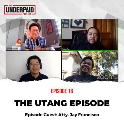 Episode 16: The Utang Episode