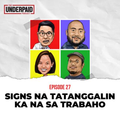 Episode 27: Signs na Tatanggalin Ka na sa Trabaho