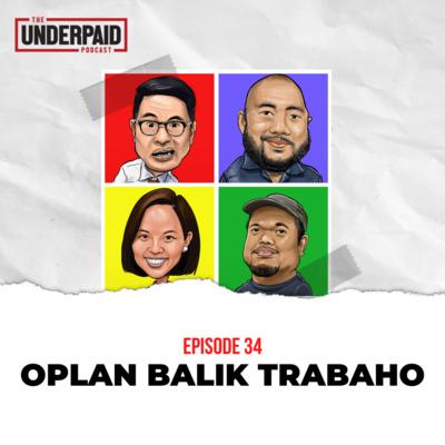 Episode 34: Oplan Balik Trabaho