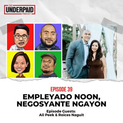 Episode 39: Empleyado Noon, Negosyante Ngayon