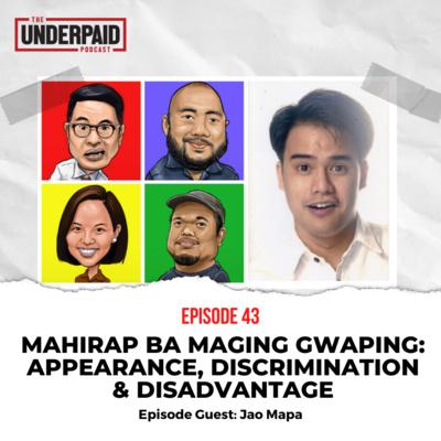 Episode 43: Mahirap ba maging gwaping: Appearance, Discrimination & Disadvantage