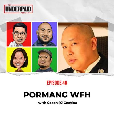 Episode 46: Pormang WFH