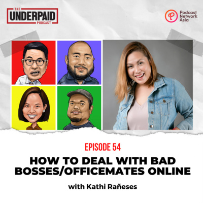 Episode 54: How to deal with bad bosses/officemates online