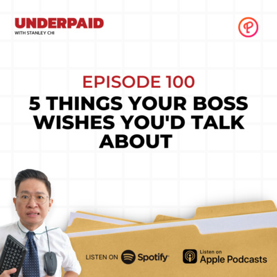 Episode 100: 5 Things your boss wishes you'd talk about
