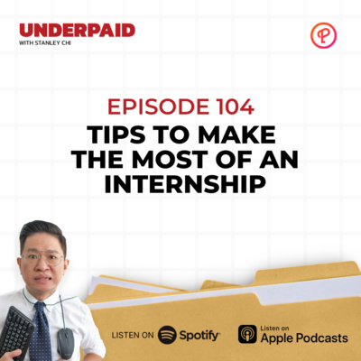 Episode 104: Tips to make the most of an Internship