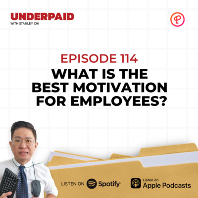 Episode 114: What is the best motivation for employees?