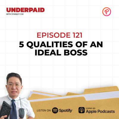 Episode 121: 5 Qualities Of An Ideal Boss