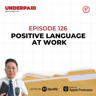 Episode 126: Positive Language at Work