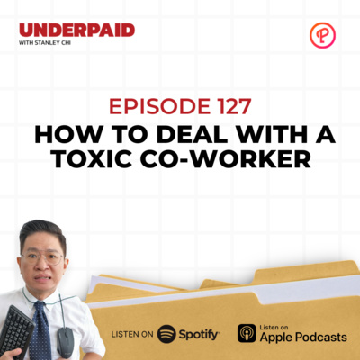 Episode 127: How to Deal With a Toxic Co-worker