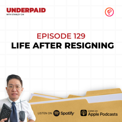 Episode 129: Life After Resigning