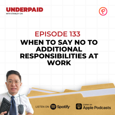 Episode 133: When To Say No To Additional Responsibilities At Work